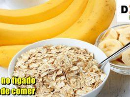 Quem tem gordura no figado pode comer banana e aveia